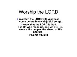 Worship the LORD!