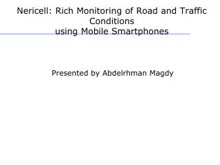 Nericell: Rich Monitoring of Road and Traffic Conditions using Mobile Smartphones