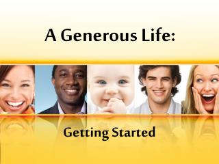 A Generous Life: