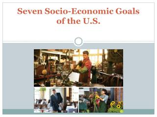 Seven Socio-Economic Goals of the U.S.