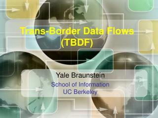 Trans-Border Data Flows TBDF