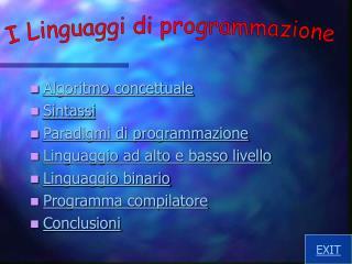 Algoritmo concettuale Sintassi Paradigmi di programmazione Linguaggio ad alto e basso livello