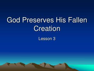 God Preserves His Fallen Creation