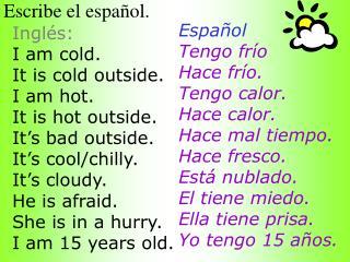 Escribe el español.