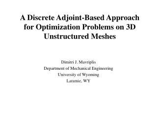 A Discrete Adjoint-Based Approach for Optimization Problems on 3D Unstructured Meshes