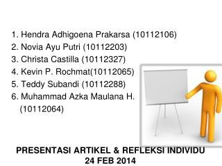 Presentasi Artikel & Refleksi Individu 24  Feb  2014