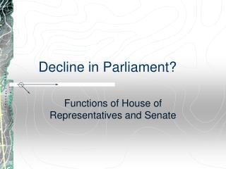 Decline in Parliament?
