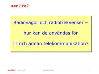 Radiovågor och radiofrekvenser – hur kan de användas för  IT och annan telekommunikation?