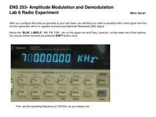 First, set the operating frequency to 700 kHz, as you always did…