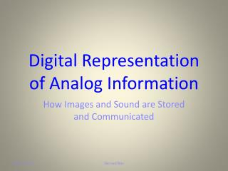 Digital Representation of Analog Information
