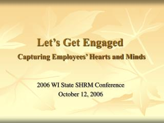 Let's Get Engaged Capturing Employees' Hearts and Minds