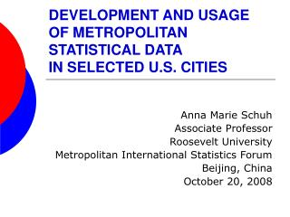 DEVELOPMENT AND USAGE OF METROPOLITAN STATISTICAL DATA  IN SELECTED U.S. CITIES