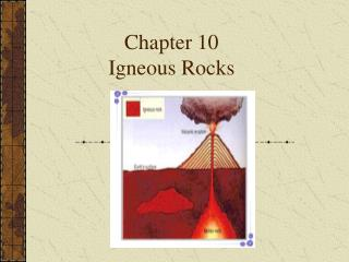 Chapter 10 Igneous Rocks