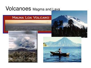 Volcanoes  Magma and Lava
