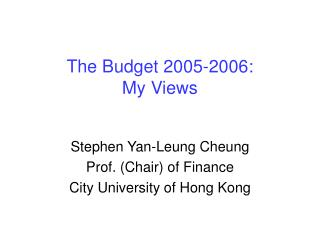 The Budget 2005-2006:  My Views