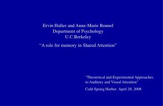 """""""Theoretical and Experimental Approaches to Auditory and Visual Attention"""""""