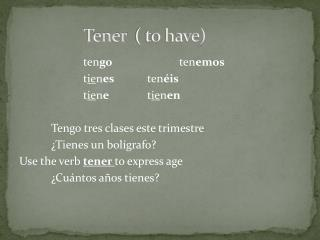 Tener   ( to have)