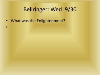 Bellringer : Wed. 9/30