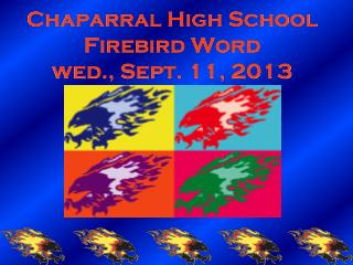 Chaparral High School Firebird Word wed., Sept. 11, 2013