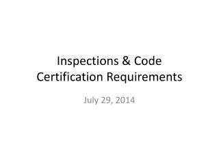 Inspections & Code Certification Requirements
