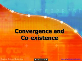 Convergence and Co-existence