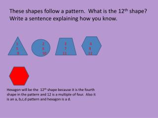 These shapes follow a pattern.  What is the 12 th  shape?
