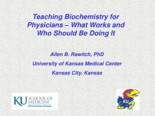Allen B. Rawitch, PhD University of Kansas Medical Center Kansas City, Kansas