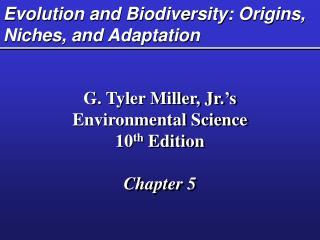 Evolution and Biodiversity: Origins, Niches, and Adaptation