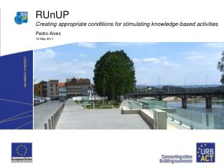RUnUP Creating appropriate conditions for stimulating knowledge-based activities