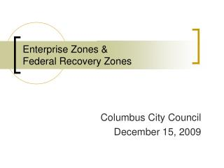 Enterprise Zones & Federal Recovery Zones
