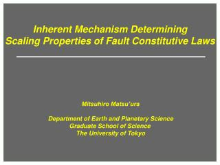 Inherent Mechanism Determining  Scaling Properties of Fault Constitutive Laws