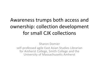 Awareness trumps both access and ownership: collection development for small CJK collections