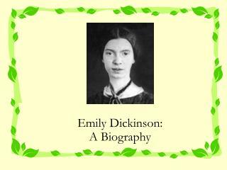 Emily Dickinson:  A Biography