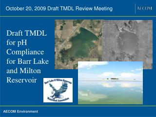 Draft TMDL for pH Compliance for Barr Lake and Milton Reservoir