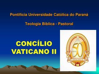 Pontifícia Universidade Católica do Paraná Teologia Bíblica - Pastoral