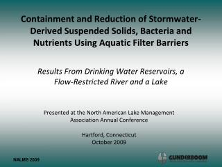Results From Drinking Water Reservoirs, a Flow-Restricted River and a Lake