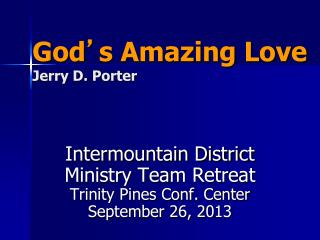 God ' s Amazing Love Jerry D. Porter