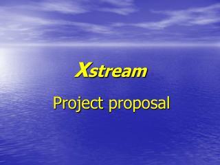 X stream