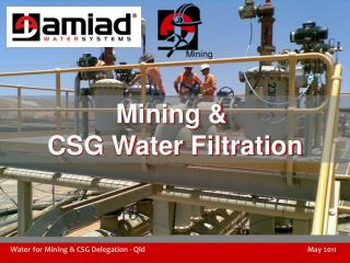 Water for Mining & CSG Delegation - Qld              May 2011