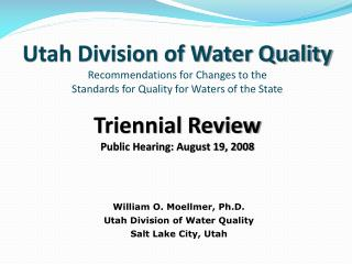 William O. Moellmer, Ph.D. Utah Division of Water Quality Salt Lake City, Utah