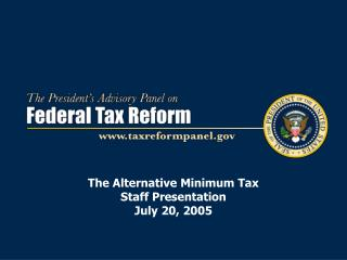 The Alternative Minimum Tax  Staff Presentation July 20, 2005
