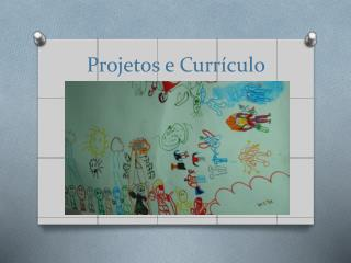 Projetos e Currículo