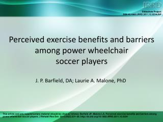 Perceived exercise benefits and barriers among power wheelchair  soccer players