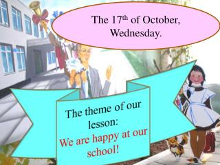 The 17 th  of October, Wednesday.