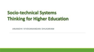Socio-technical Systems Thinking for Higher Education