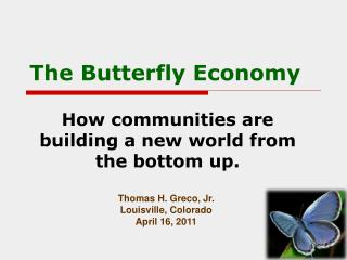 The Butterfly Economy