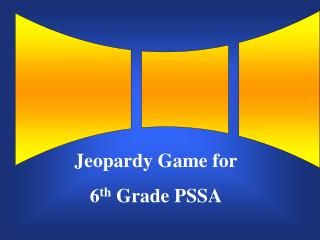Jeopardy Game for 6 th  Grade PSSA