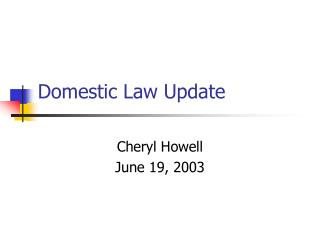 Domestic Law Update