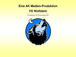 Eine AK Medien-Produktion VS Wolfstein VS-Wolfstein 92318 Neumarkt/OPf