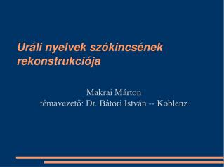 Ur�li nyelvek sz�kincs�nek rekonstrukci�ja